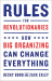 Becky Bond: Rules for Revolutionaries: How Big Organizing Can Change Everything