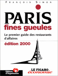 : Paris fines gueules. Le premier guide des restaurants d'affaires