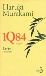 Haruki Murakami: 1Q84 - Livre 1, Avril-Juin
