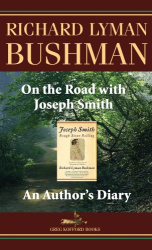 : On the Road With Joseph Smith: An Author's Diary