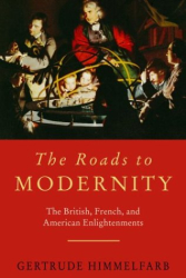 Himmelfarb: The Roads to Modernity