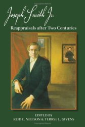: Joseph Smith, Jr.: Reappraisals After Two Centuries