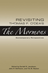: Revisiting Thomas F. O'Dea's The Mormons: Contemporary Perspectives