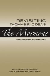 : Revisiting Thomas F. O'Dea's The Mormons: Contemporary Perspectives