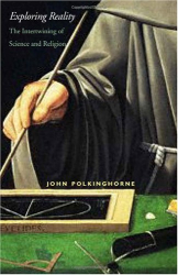 John Polkinghorne: Exploring Reality: The Intertwining of Science and Religion