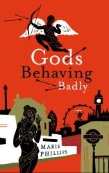 Marie Phillips: Gods Behaving Badly