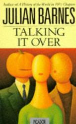 Julian Barnes: Talking It Over (Picador Books)