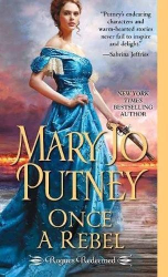 Mary Jo Putney: Once a Rebel (Rogues Redeemed)