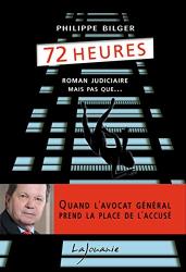 Philippe Bilger: 72 heures