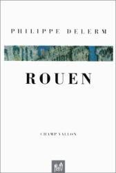 Philippe Delerm: Rouen
