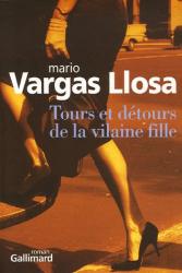 Jorge Mario Pedro Vargas Llosa: Tours et détours de la vilaine fille