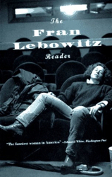 Fran Lebowitz: The Fran Lebowitz Reader