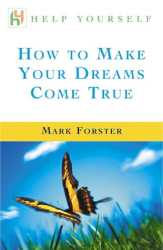 Mark Forster: How to Make Your Dreams Come True