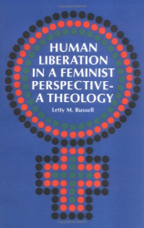 Letty M. Russell: Human Liberation in a Feminist Perspective: A Theology
