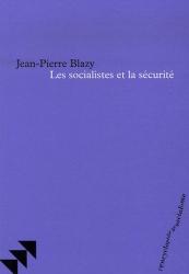 Blazy: Socialistes et la Securite (les)