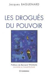 Jacques Baguenard: Les drogués du pouvoir