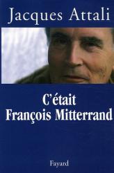 Jacques Attali: C'était François Mitterrand