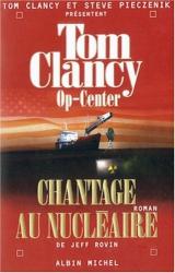Tom Clancy: Op-Center, Tome 10 : Chantage au nucléaire