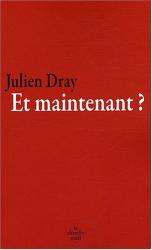 Julien Dray: Et Maintenant ?