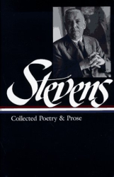 Wallace Stevens: Wallace Stevens : Collected Poetry and Prose (Library of America)