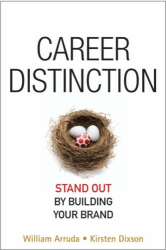 William Arruda and Kirsten Dixson: Career Distinction: Stand Out by Building Your Brand