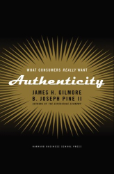 James H. Gilmore: Authenticity: What Consumers Really Want