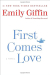 Emily Giffin: First Comes Love: A Novel