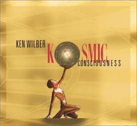 Ken Wilber: Kosmic Consciousness