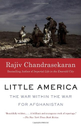 Rajiv Chandrasekaran: Little America: The War Within the War for Afghanistan