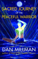 Dan Millman: Sacred Journey of the Peaceful Warrior