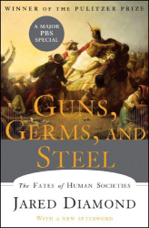 Jared Diamond: Guns, Germs, and Steel: The Fates of Human Societies, New Edition