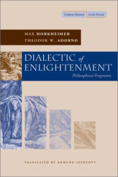 Max Horkheimer: Dialectic of Enlightenment: Philosophical Fragments (Cultural Memory in the Present)