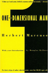 Herbert Marcuse: One-Dimensional Man: Studies in the Ideology of Advanced Industrial Society