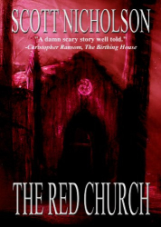Scott Nicholson: The Red Church (Kindle)