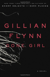 Gillian Flynn: Gone Girl: A Novel