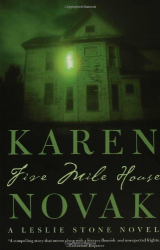 Karen Novak: Five Mile House: A Novel