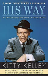Kitty Kelley: His Way: The Unauthorized Biography of Frank Sinatra