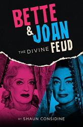 Shaun Considine: Bette & Joan: The Divine Feud