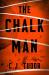 C. J. Tudor: The Chalk Man: A Novel