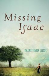 Valerie Fraser Luesse: Missing Isaac