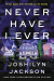 Joshilyn Jackson: Never Have I Ever: A Novel