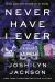 Joshilyn Jackson: Never Have I Ever: A Novel