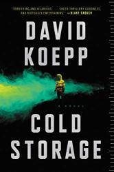 David Koepp: Cold Storage: A Novel