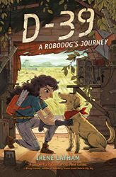 Latham, Irene: D-39: A Robodog's Journey