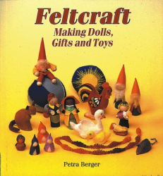Petra Berger: Feltcraft: Making Dolls, Gifts and Toys