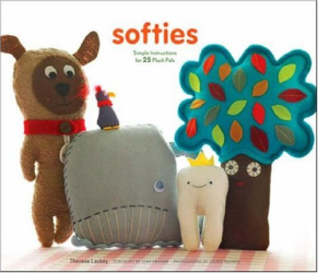 Therese Laskey: Softies: Simple Instructions for 25 Plush Pals