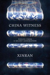 Xinran Xinran: China Witness: Voices from a Silent Generation