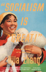 """Lijia Zhang: """"Socialism Is Great!"""": A Worker's Memoir of the New China"""