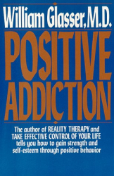 William Glasser: Positive Addiction