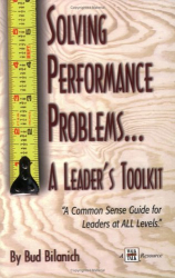 Bud Bilanich: Solving Performance Problems...A Leader's Toolkit